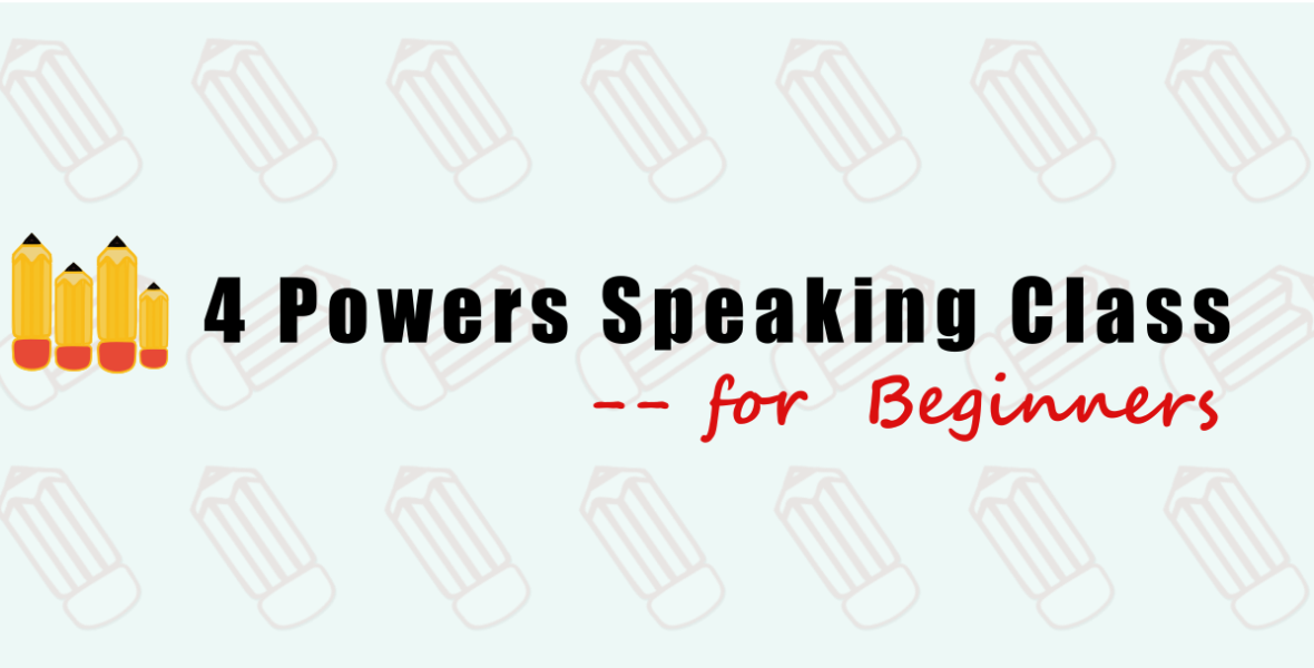 4 powers speaking class for beginners